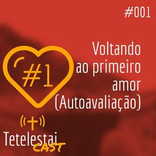 AUTOAVALIAÇÃO - Voltando ao primeiro amor | Anderson Ferreira