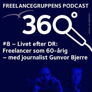 #08 Livet efter DR: Freelancer som 60-årig - med journalist Gunvor Bjerre