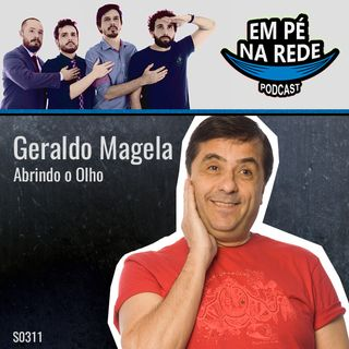 S03E11 - Geraldo Magela - Abrindo o Olho