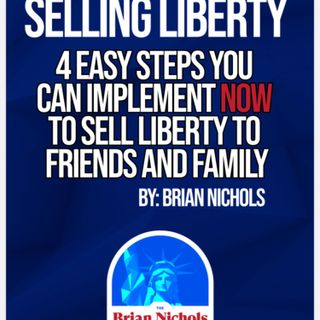 242: 4 Easy Steps You Can Take Now To Sell Liberty to Friends and Family