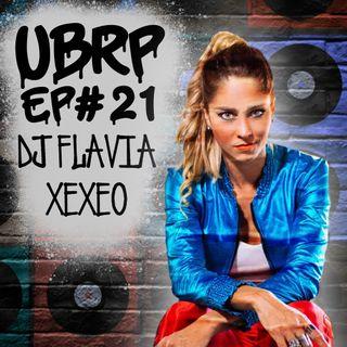 UBRP #21 DJ FLAVIA XEXEO