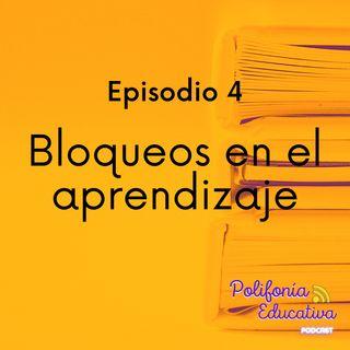 Bloqueos en el aprendizaje - Episodio 4