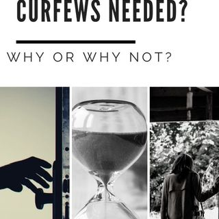 06 – Are relationship curfews necessary? – Why or Why Not?