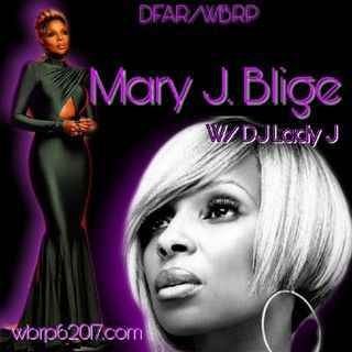 DFAR/WBRP..(Spotlights)* Mary J Blige* #1 W/ DJ Lady J 10-28-2020