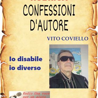 CONFESSIONI D'AUTORE: VITO COVIELLO - Io disabile, io diverso