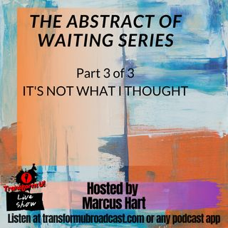 The Abstract of Waiting Series Part 3 of 3: It's Not What I Thought (Special Episode)