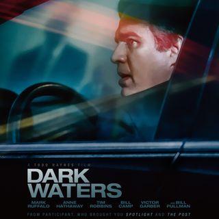 62 - Dark Waters Review