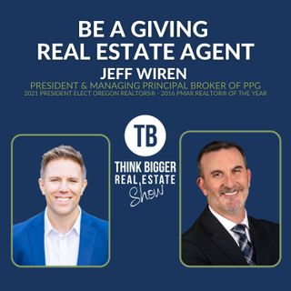 Be a Giving Real Estate Agent | Jeff Wiren