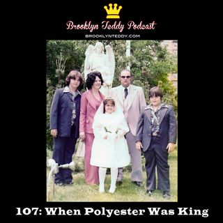 107: When Polyester Was King
