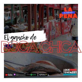 EP#01 - El Gancho de Boca Chica