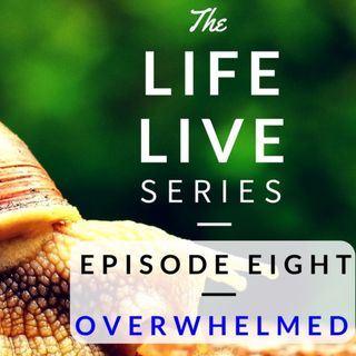 Life Live Episode 8 - Overwhelmed | Suicide, Depression and Life Help