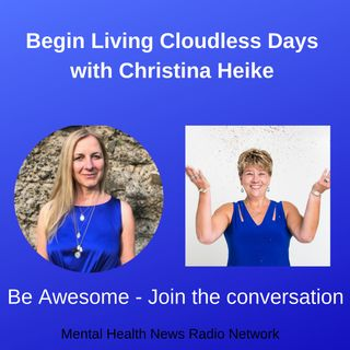 Begin Living Cloudless Days with Christina Heike