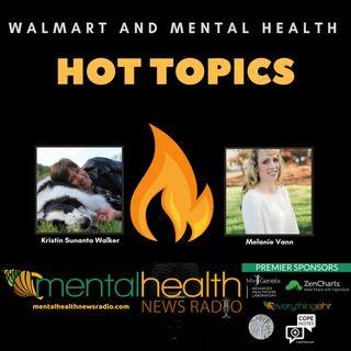 Hot Topics: Walmart and Mental Health