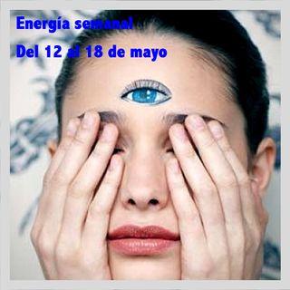 Energía de la semana 20 Año 2019: Del 11/05 hasta el 18/05/2019