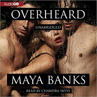 Overheard by Maya Banks ch2
