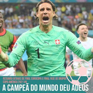 A Campeã do Mundo deu Adeus - Resumão Oitavas de Final Eurocopa e Final Fase de Grupos Copa América 2021 #6