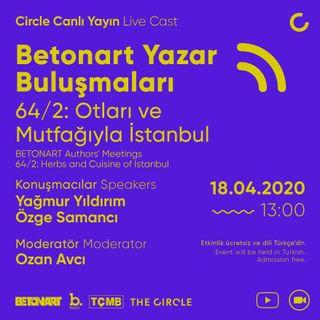 Betonart Yazar Buluşmaları 64/2: Otları ve Mutfağıyla İstanbul