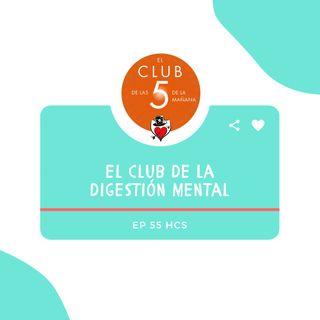 EP55 * El Club de la Digestión Mental