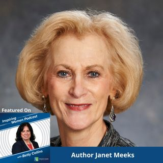 How To Lead In Uncertain Times – An Interview with Author Janet Meeks (Inspiring Women, Episode 33)