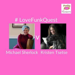 FunkQuest - Season 1 - Michael Sherlock v Kristen Tsetsi