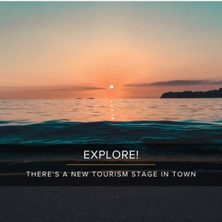 Explore! There is a new tourism stage in town
