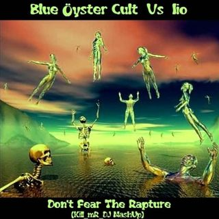 Kill_mR_DJ - Don't Fear The Rapture (Blue Oyster Cult VS Iio)