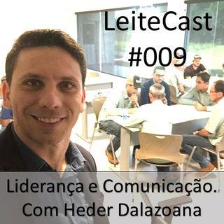 #009 Liderança e Comunicação | Com Heder Dalazoana.