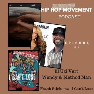 Episode 44 - Lil Uzi Vert, Wendy Williams And Method Man Let's Talk About It