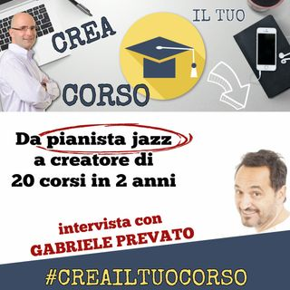 #STORIE 10: Gabriele Prevato (da pianista jazz a 20 corsi in 2 anni)