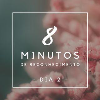 8 Minutos de Reconhecimento - Dia 2