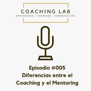 """Episodio #005 Diferencias entre el Coaching y el Mentoring"""""""