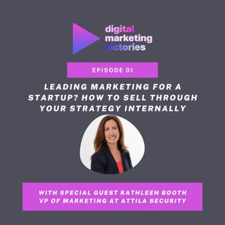 Ep 1: How to Sell Through Your Strategy Internally – Interview with Kathleen Booth