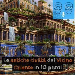 Le antiche civiltà del Vicino Oriente in 10 punti: imperi, burocrazia e bioterrorismo
