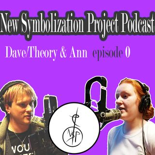 "What is ""A New Symbolization"" with Dave/Theory and Ann"