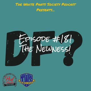Epsiode 181 - The Newness!