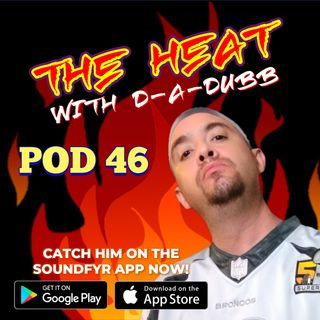 THE HEAT ON SOUNDFYR WITH D-A-DUBB POD46