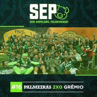 EP16: Palmeiras 2x0 Grêmio