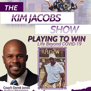 COACH DEREK JONES TEACHES US_ ALWAYS PLAY 2 WIN DURING COVID 19 AND BEYOND