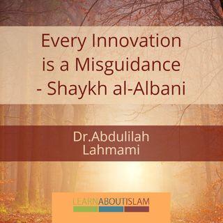Every Innovation is a Misguidance - Shaykh al-Albani | Abdulilah Lahmami - Lesson 2