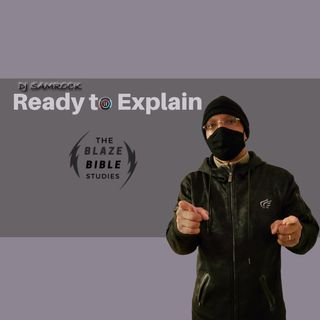 Ready To Explain -DJ SAMROCK