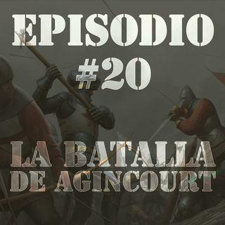 Episodio #20 - La Batalla de Agincourt