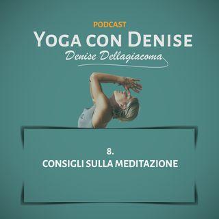 8. Consigli sulla meditazione