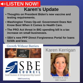 Biden vaccine/testing guidelines; Washington Times op-ed on healthcare; infrastructure packages & PRO Act; new SBA PPP forgiveness portal.