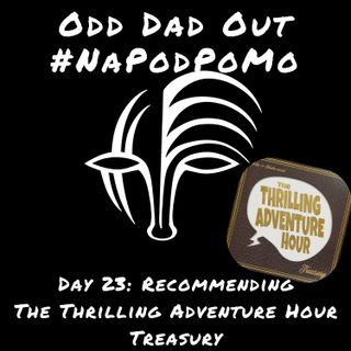 Day 23 #NAPODPOMO Recommending The Thrilling Adventure Hour Treasury