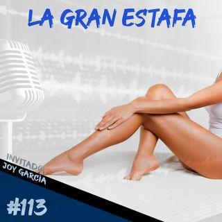 Episodio 113 - La Gran Estafa