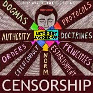 LET'S GET JACKED UP! Censorship
