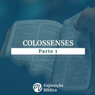 Colossenses - Parte 1 - Hélder Cardin