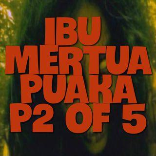 Cerita Seram - Part 2 of 5 Ibu Mertua Puaka