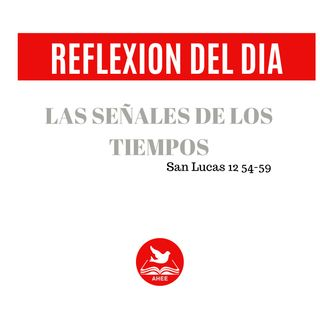 San Lucas 12 54-59, Las Señales de los tiempos