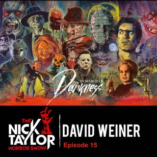 In Search of Darkness: The Definitive 80's Horror Documentary Director, David Weiner [Episode 15]